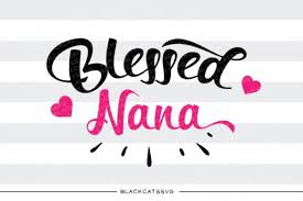 Download free for personal useadd to favoritesdonateshare. Blessed Nana Heart Graphic By Blackcatsmedia Creative Fabrica