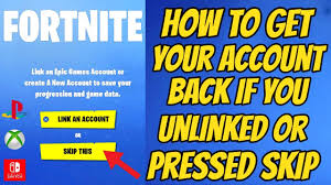 While linking an epic games account to a ps4, nintendo switch, or xbox one console or account does provide a lot of benefits, there are some reasons why you may. Fortnite How To Get Your Account Back If You Unlinked Or Pressed Skip Youtube