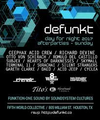 Sound By Design Houston Ra Defunkt Unofficial Day For Night Afterparties At Fifth