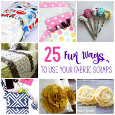 25 ways to use fabric ss s fabric projects