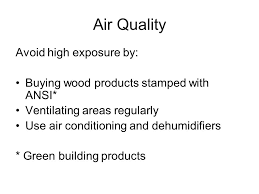 what you can do to go green in your home going green at home 8 air quality avoid high exposure by buying wood products stamped ansi ventilating areas regularly use air conditioning and dehumidifiers green