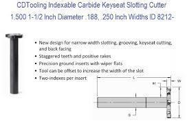 1 500 1 1 2 Inch Diameter 188 250 Inch Widths Carbide Indexable Keyseat Slotting Cutter Id 8212