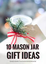 10 Mason Jar Gift Ideas Diy Christmas Gift Ideas Oheverythinghandm