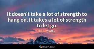 Letting Go Of The Past Quotes 27 Awesome Strength Quotes BrainyQuote