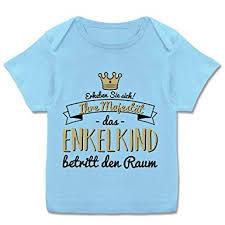 Sprüche Baby Ihre Majestät Das Enkelkind Betritt Den Raum