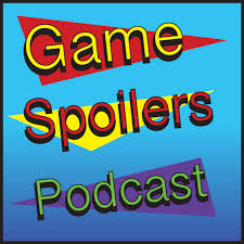 Game Spoilers Podcast