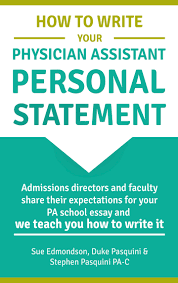 how to write your physician assistant personal statement stephen how to write your physician assistant personal statement stephen pasquini pa c