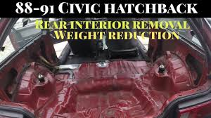 Weight Reduction Rear Interior Removal - 1990 Civic Hatch DX - YouTube