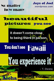 best travelling essay ideas places places to quote about hawaii joys of joel graphics aloha joys of joel travel essays