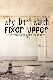 why i don t watch fixer upper an essay on contentment home why i don t watch fixer upper an essay on contentment home renovation
