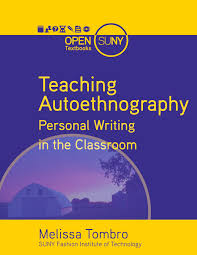 autoethnography example essaysteaching autoethnography  personal writing in the classroom   open     book description