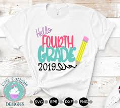 4th Grade Shirt Designs 2019 Fourth Grade Back To School Svg 4th Grade Shirt Design