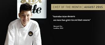 Pastry Chef Bernard Chu - Chef of the Month | August 2015