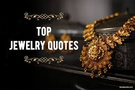 Jewelry Quotes Stunning Top Jewelry Quotes From Celebrities To Inspire Your Next Indulgence