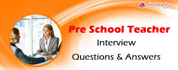 Assistant Principal Interview Questions And Answers Pre School Teacher Interview Questions Answers