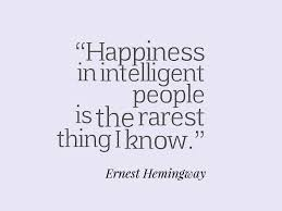 Hemingway Quotes Interesting Ernest Hemingway Quote About Happiness And Intelligence Awesome