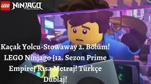 LEGO Ninjago [12. Sezon Prime Empire] Kısa Metraj Stowaway-Kaçak Yolcu 2.  Bölüm Türkçe Dublaj! - YouTube