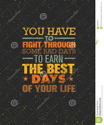 Vous Devez Combattre Par Quelques Mauvais Jours Pour Gagner Les