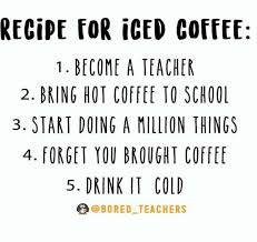 Download 543 coffee teacher stock illustrations, vectors & clipart for free or amazingly low rates! Dianne Mckinley On Twitter Teacher S Recipe For Iced Coffee Teaching Teachers Funnyteaching