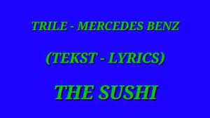 Nije težak život, majko, vozim mercedes benz (benz) na luksuz sam se navik'o, više ne mogu bez stres (ne, ne) sijamo k'o monako, vozi se mercedes benz. Trile Mercedes Benz Tekst Lyrics Youtube