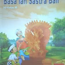 Rpp 1 lembar bahasa bali kelas 5 sd / mi k13 revisi terbaru semester 1 dan 2. Jual Buku Bahasa Bali Kelas 3 Sd Kab Bangli Ordeanno Tokopedia
