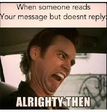 Alrighty Then lol #aceventura | Quotes and things to laugh about ... via Relatably.com