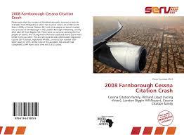 2008 Farnborough Cessna Citation Crash 978 613 6 31805 9