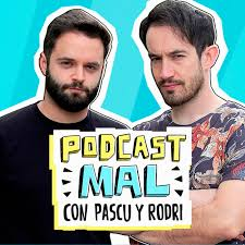 Podcast Mal, con Pascu y Rodri