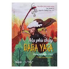 Truyện Dân Gian Nga: Mụ Phù Thủy Baba Yaga (Song Ngữ Anh - Việt)