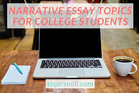 narrative essay topics ideas the best ideas of narrative essay topics for college