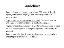 writing reflection paper ppt video online  guidelines papers should be 2 pages long about 500 words double space
