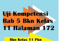Kunci jawaban pkn kelas 11 uji kompetensi bab 6. Uji Kompetensi Bab 5 Pkn Kelas 11 Halaman 172 Operator Sekolah