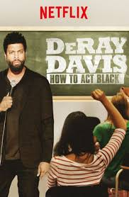 watch deray davis how to act black