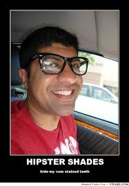HIPSTER SHADES... - hipster fail Meme Generator Posterizer via Relatably.com