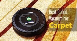 5 best robotic vacuums for carpet autonomous helpers that ll keep carpets clean