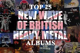Top 25 New Wave Of British Heavy Metal Albums