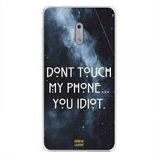 My Phone Nokia 6 Case Cover Dont Touch My Phone Yo Idiot