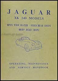 1954 1957 jaguar xk 140 repair shop manual original supplement xk140 1954 1957 jaguar xk140 owner s manual original 149 00