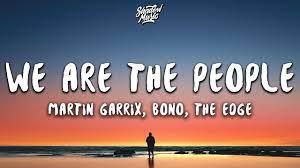 Martin Garrix ft. Bono & The Edge - We Are The People (Lyrics) - YouTube