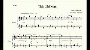 this old man piano sheet music this old man pierre gallant piano repertoire 1 youtube