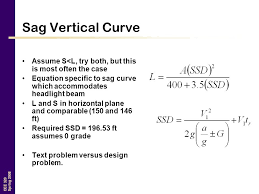 sag vertical curve assume s l try both but this is most often