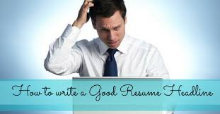 How To Write A Strong Resume How To Write A Good Resume Headline 20 Fantastic Tips Wisestep