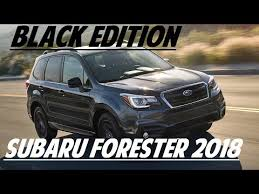 2018 subaru forester black edition.  subaru hot news 2018 subaru forester black edition on subaru forester black edition u