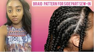 Braid Pattern For Sew In With Leave Out Beauteous BRAID PATTERN FOR SIDE PART SEWIN W LEAVE OUT YouTube