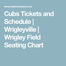 Cubs Wrigley Field Seating Chart Cubs Tickets And Schedule Wrigleyville Wrigley Field