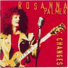 Rosanna Palmer - Changes [1997] - Hard Rock / A.O.R. / Glam Webzine | Hard  Rock / A.O.R. / Glam Webzine
