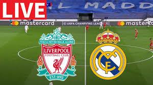 Liverpool vs Real Madrid Live Stream 2021 HD - YouTube