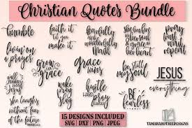 Our svg files are ready to use with cricut and silhouette cutting grateful svg, png, eps, and dxf is a great christian shirt and wall art design. Christian Quotes Bundle Graphic By Tamarabotriedesigns Creative Fabrica Christian Quotes Svg Quotes Svg