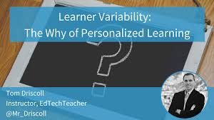 Learner Variability And Universal Design For Learning Learner Variability The Why Of Personalized Learning