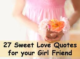 Love Your Girlfriend Quotes Delectable 48 Sweet Love Quotes For Your GirlFriend
